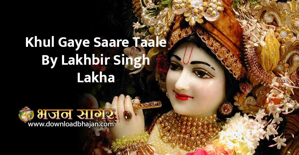 Khul Gaye Saare Taale By Lakhbir Singh Lakkha