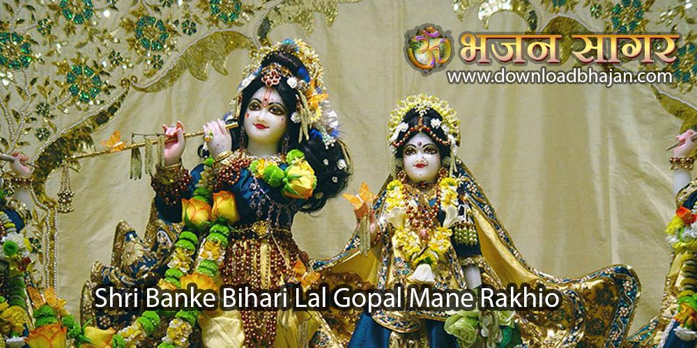 shree banke bihari lal gopal mane rakhio by Download Bhajan