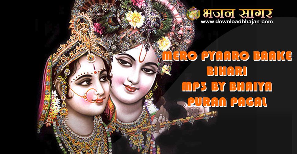 Mero pyaaro baake bihari - Mp3 by Bhaiya Puran pagal